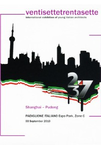 ventisettetrentasette - International exhibition of young italian architects - Shanghai Pudong